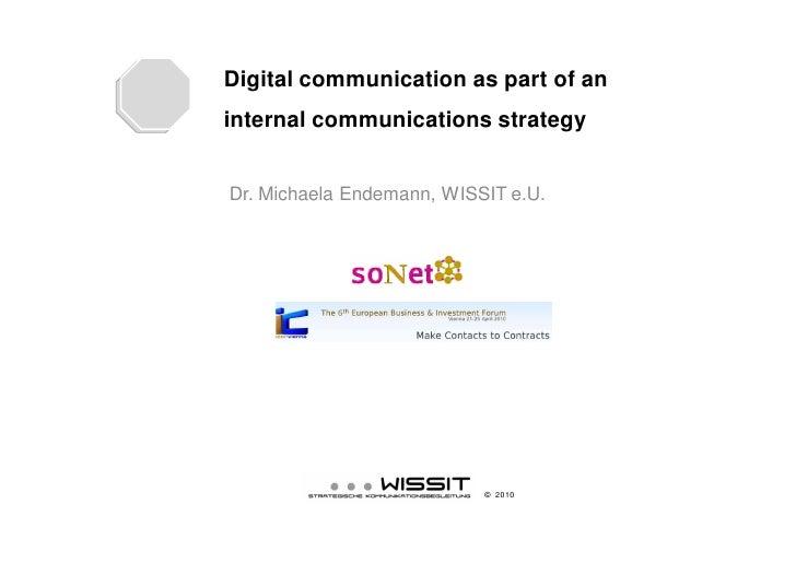 Digital communication as part of an internal communications strategy   Dr. Michaela Endemann, WISSIT e.U.                 ...