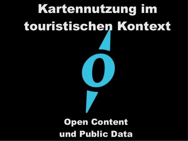 Kartennutzung im touristischen Kontext Open Content und Public Data