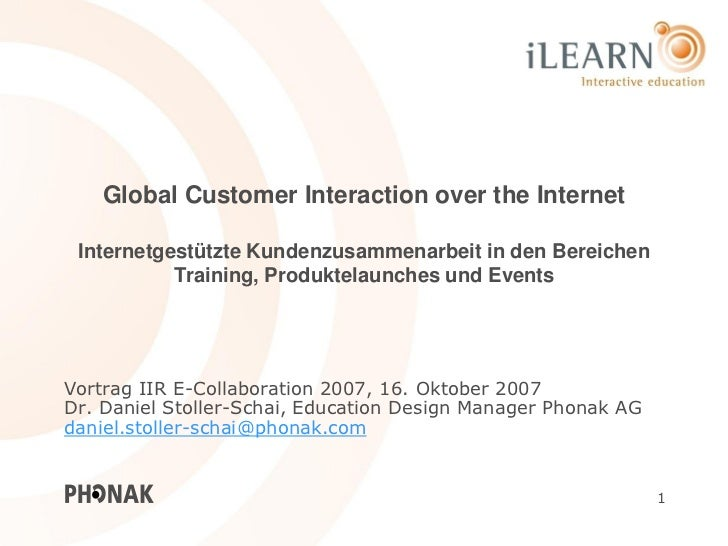 Global Customer Interaction over the Internet Internetgestützte Kundenzusammenarbeit in den Bereichen           Training, ...