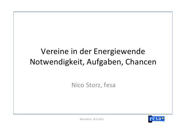 Vereine in der Energiewende Notwendigkeit, Aufgaben, Chancen              Nico Storz, fesa          ...