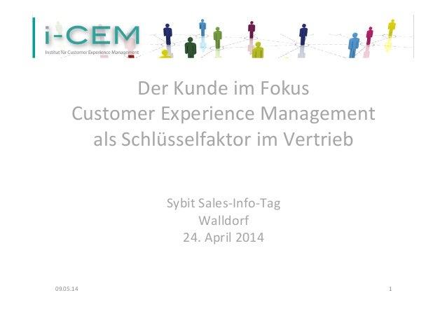 Der  Kunde  im  Fokus   Customer  Experience  Management                   als  Schlüsse...