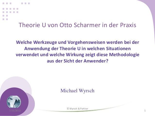 Theorie U von Otto Scharmer in der Praxis Welche Werkzeuge und Vorgehensweisen werden bei der Anwendung der Theorie U in w...