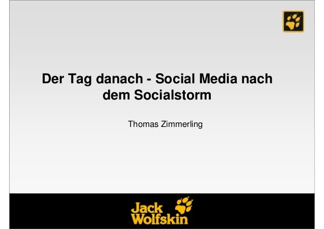 Der Tag danach - Social Media nach         dem Socialstorm            Thomas Zimmerling
