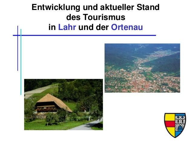Entwicklung und aktueller Stand des Tourismus in Lahr und der Ortenau