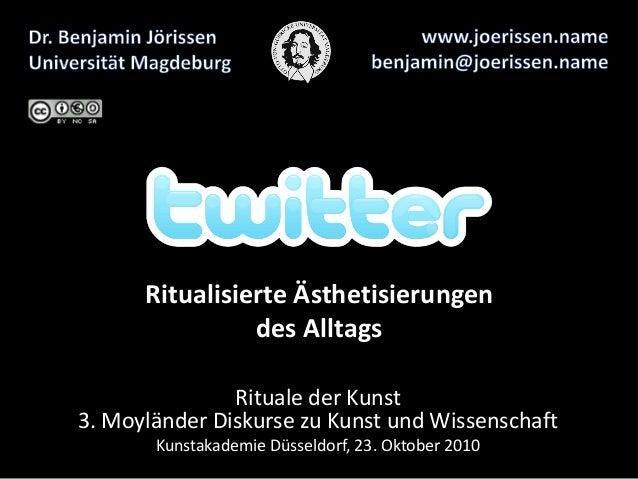 Ritualisierte Ästhetisierungen des Alltags Rituale der Kunst 3. Moyländer Diskurse zu Kunst und Wissenschaft Kunstakademie...