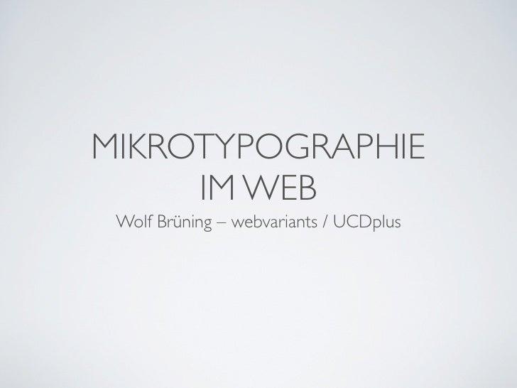 MIKROTYPOGRAPHIE      IM WEB  Wolf Brüning – webvariants / UCDplus