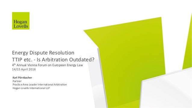 Karl Pörnbacher Partner Practice Area Leader International Arbitration Hogan Lovells International LLP Energy Dispute Reso...