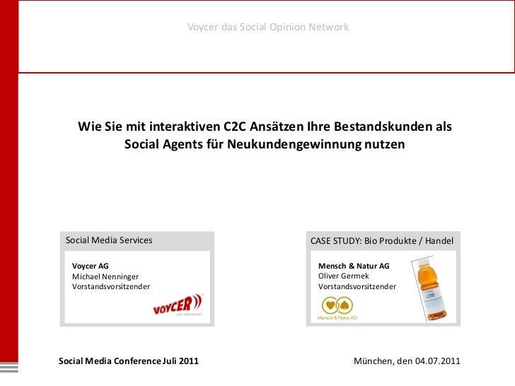 Voycer das Social Opinion Network    Wie Sie mit interaktiven C2C Ansätzen Ihre Bestandskunden als            Social Agent...