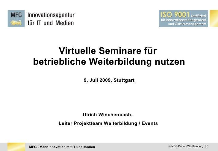 Virtuelle Seminare für   betriebliche Weiterbildung nutzen                                 9. Juli 2009, Stuttgart        ...