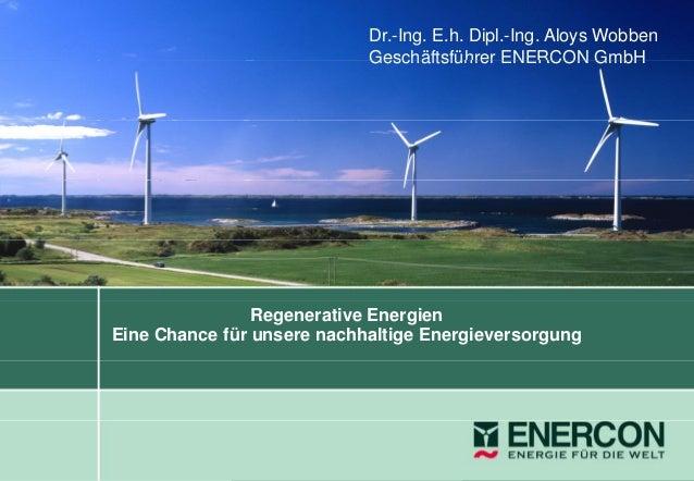 Anderes Bild Dr.-Ing. E.h. Dipl.-Ing. Aloys Wobben Geschäftsführer ENERCON GmbH Dr. e.h. Dipl. Ing. Aloys Wobben Geschäfts...