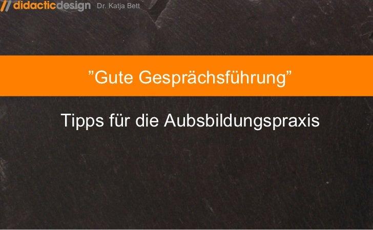 """"""" Gute  Gesprächsführung """" Tipps für die Aubsbildungspraxis"""
