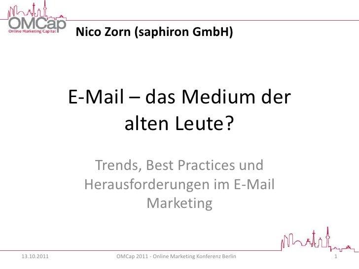 Nico Zorn (saphiron GmbH)             E-Mail – das Medium der                   alten Leute?               Trends, Best Pr...