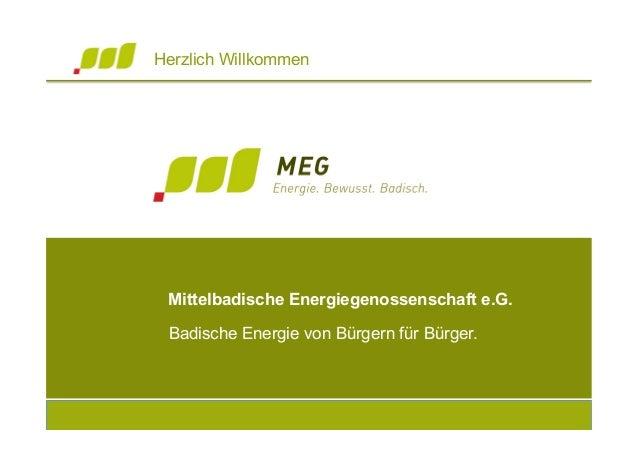 Herzlich Willkommen Mittelbadische Energiegenossenschaft e.G. Badische Energie von Bürgern für Bürger.