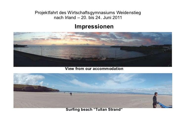 """Impressionen View from our accommodation Surfing beach """"Tullan Strand"""" Projektfahrt des Wirtschaftsgymnasiums Weidenstieg ..."""