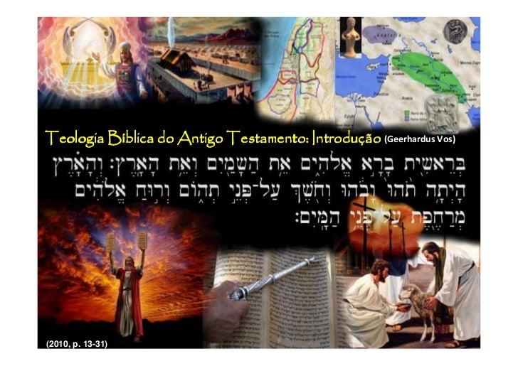Teologia Bíblica do Antigo Testamento: Introdução (Geerhardus Vos)         Bí                            Introduç(2010, p....