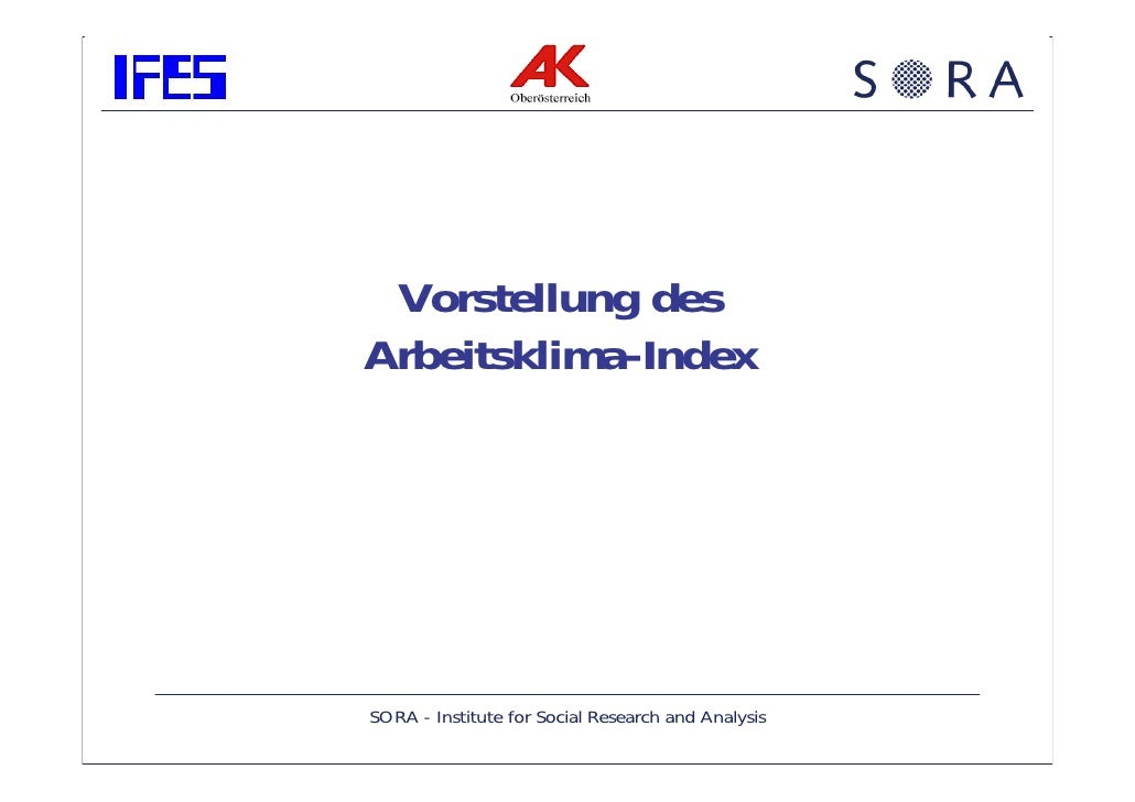 Vorstellung des Arbeitsklima-Index     SORA - Institute for Social Research and Analysis