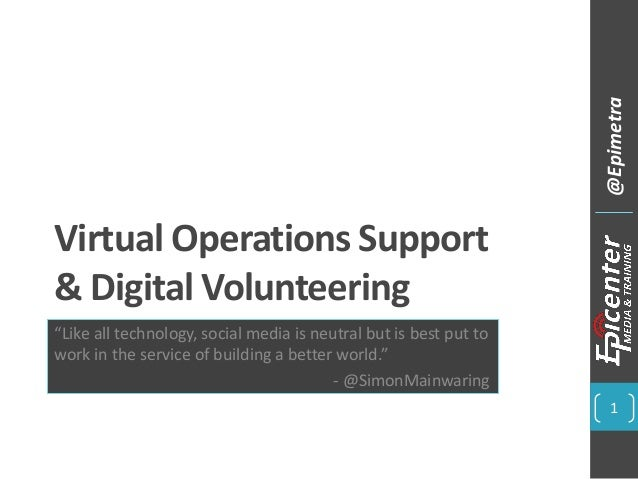 """Virtual Operations Support & Digital Volunteering """"Like all technology, social media is neutral but is best put to work in..."""