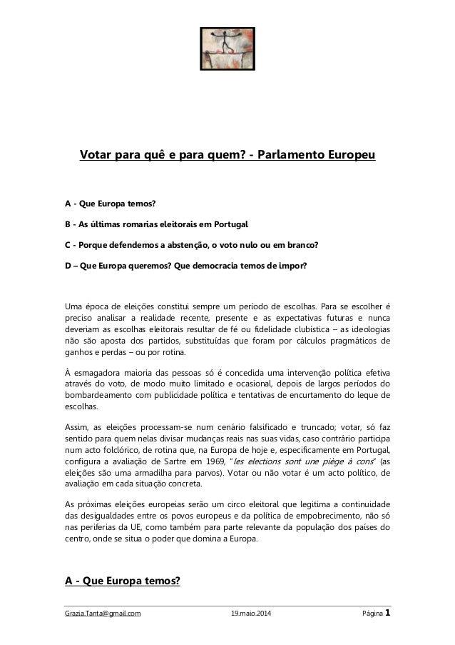 Grazia.Tanta@gmail.com 19.maio.2014 Página 1 Votar para quê e para quem? - Parlamento Europeu A - Que Europa temos? B - As...