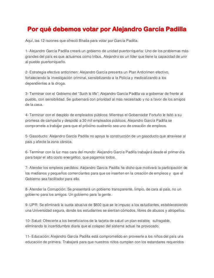 Por qué debemos votar por Alejandro García PadillaAquí, las 12 razones que ofreció Bhatia para votar por García Padilla.1-...