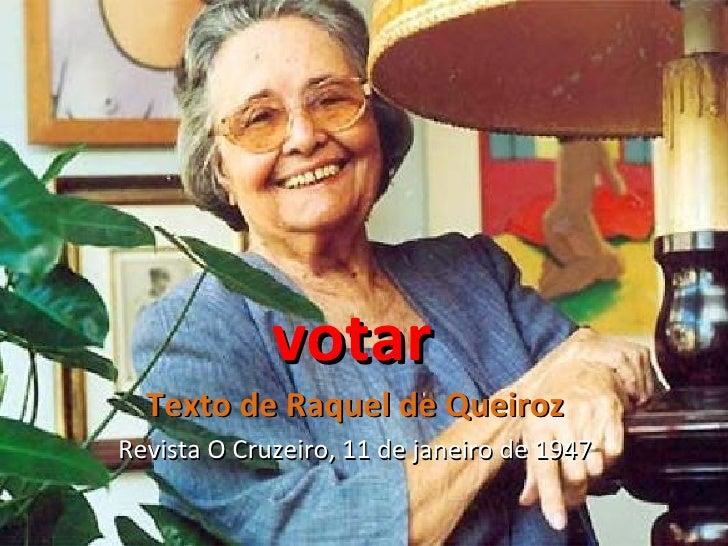 votar Texto de Raquel de Queiroz Revista O Cruzeiro, 11 de janeiro de 1947