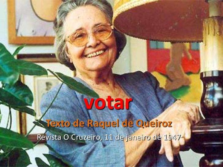 votar  Texto de Raquel de QueirozRevista O Cruzeiro, 11 de janeiro de 1947