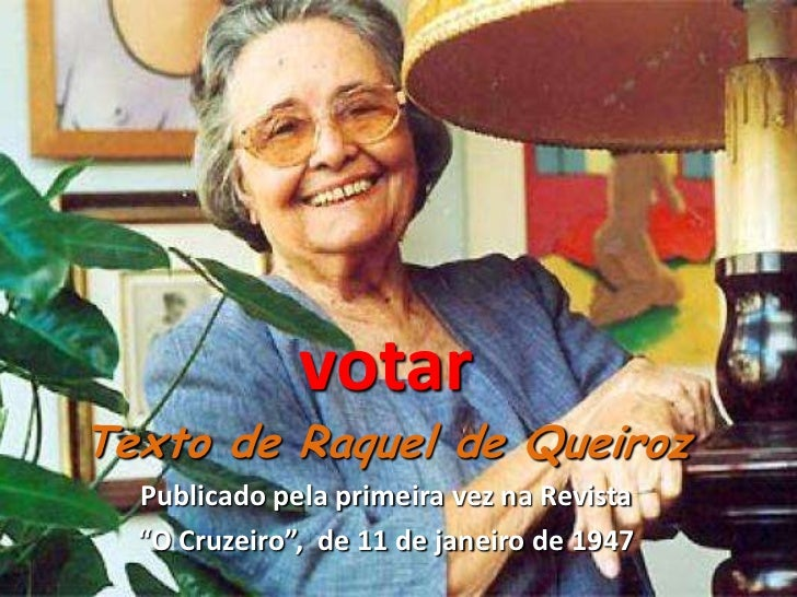 """votarTexto de Raquel de Queiroz  Publicado pela primeira vez na Revista  """"O Cruzeiro"""", de 11 de janeiro de 1947"""