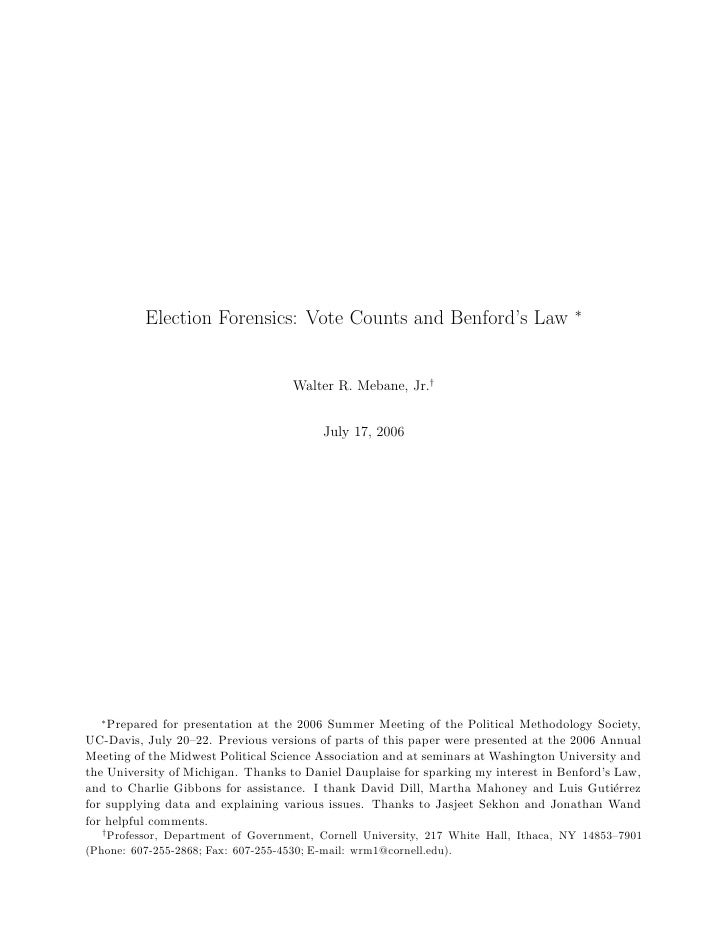 ∗           Election Forensics: Vote Counts and Benford's Law                                       Walter R. Mebane, Jr.†...