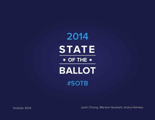 Leah Chung, Mariam Quraishi, Anisa Holmes 2014 #SOTB STATE OF THE BALLOT Votelab 2014