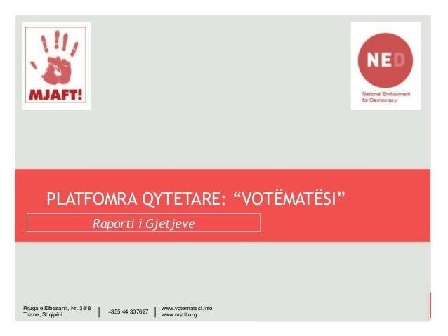 """www.votematesi.infowww.mjaft.orgPlatforma Qytetare – """"Votëmatësi""""____________Raporti i GjetjeveRruga e Elbasanit, Nr. 38/8..."""