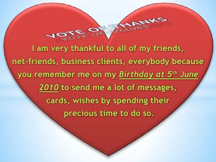 I am very thankful to all of my friends, <br />net-friends, business clients, everybody because <br />you remember me on m...