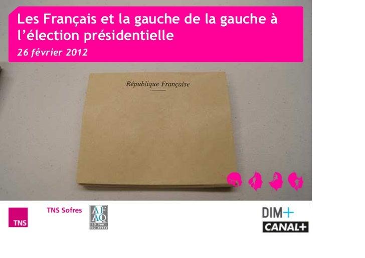 Les Français et la gauche de la gauche àl'élection présidentielle26 février 2012