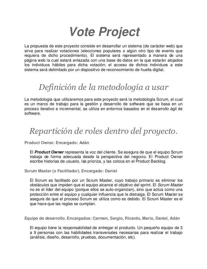 Vote ProjectLa propuesta de este proyecto consiste en desarrollar un sistema (de carácter web) quesirva para realizar vota...