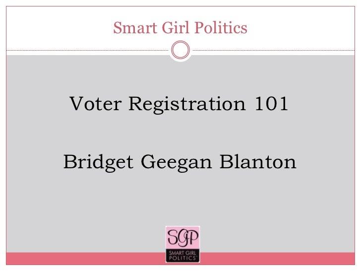 Smart Girl PoliticsVoter Registration 101Bridget Geegan Blanton