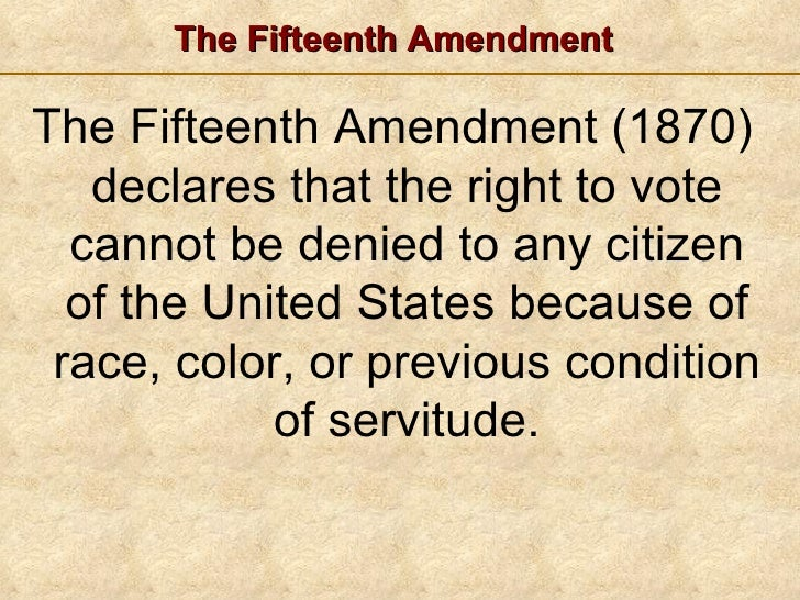 The fifteenth amendment, ratified on February 3, 1870, granted ...