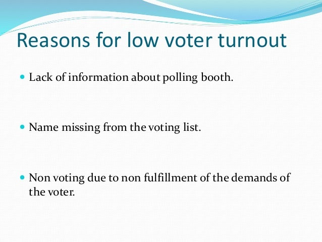 in praise of low voter turnout Voter turnout was the highest in 40 years why don't texans vote perennially low turnout among the state's booming latino population is one of the chief reasons that democrats have failed to take a statewide office since 1994.