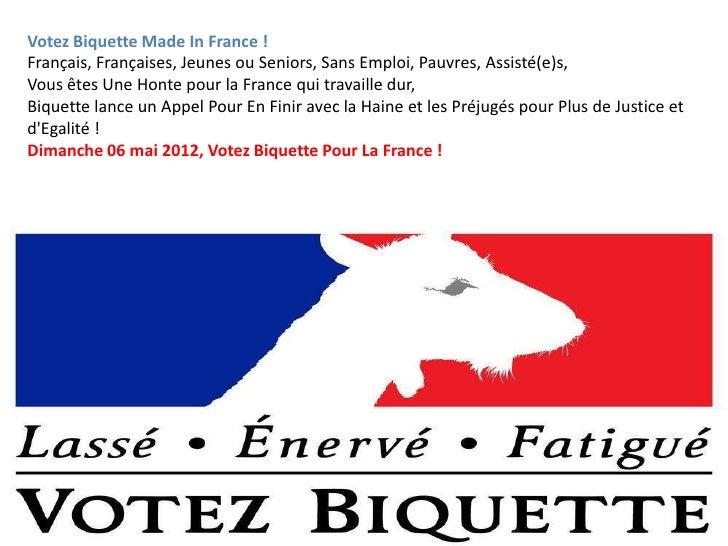 Votez Biquette Made In France !Français, Françaises, Jeunes ou Seniors, Sans Emploi, Pauvres, Assisté(e)s,Vous êtes Une Ho...