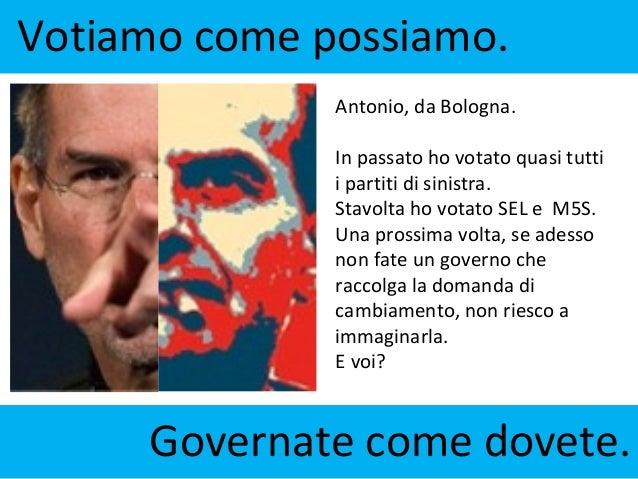 Votiamo come possiamo.              Antonio, da Bologna.              In passato ho votato quasi tutti              i part...