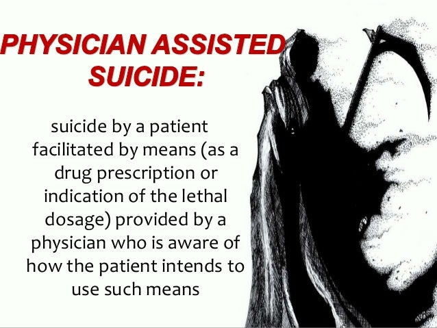 An analysis of physician assisted suicide