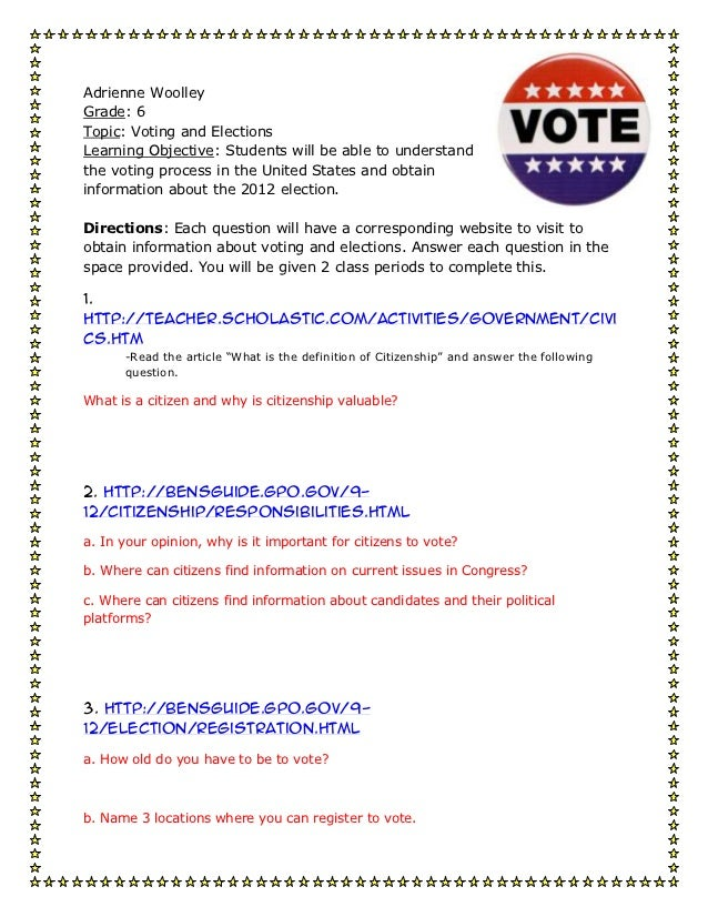 Adrienne WoolleyGrade: 6Topic: Voting and ElectionsLearning Objective: Students will be able to understandthe voting proce...