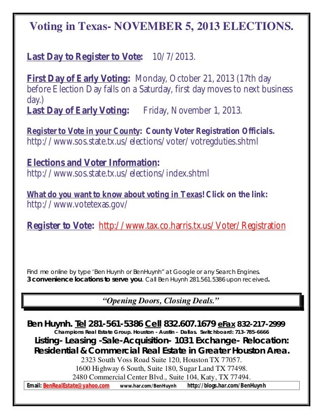 Voting in Texas- NOVEMBER 5, 2013 ELECTIONS. Last Day to Register to Vote: 10/7/2013. First Day of Early Voting: Monday, O...