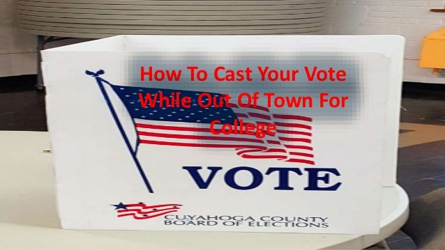 How To Cast Your Vote While Out Of Town For College