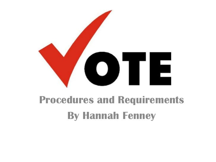 Procedures and Requirements     By Hannah Fenney