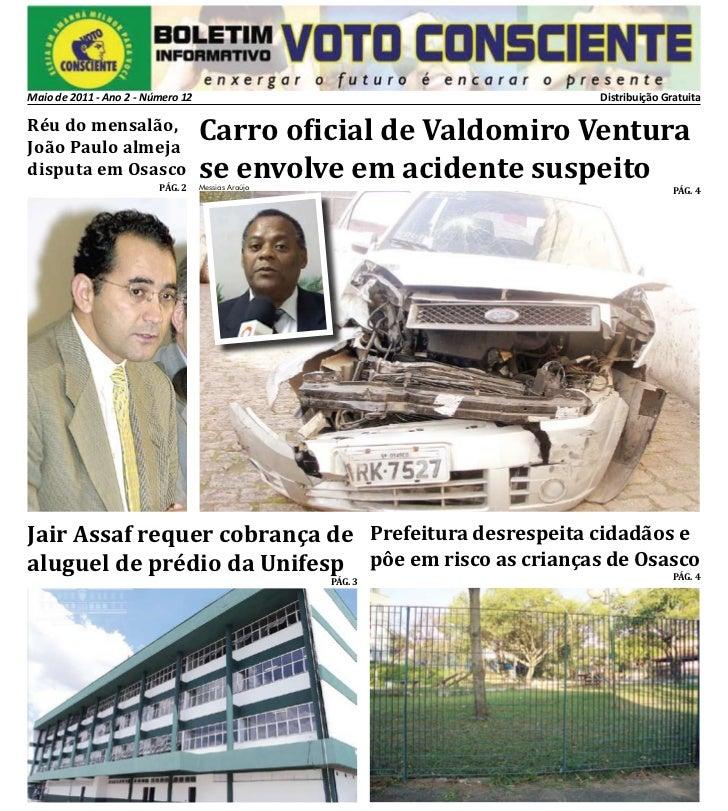 Maio de 2011 - Ano 2 - Número 12                              Distribuição GratuitaRéu do mensalão,João Paulo almeja      ...