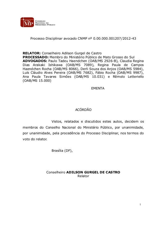 Processo Disciplinar avocado CNMP nº 0.00.000.001207/2012-43 RELATOR: Conselheiro Adilson Gurgel de Castro PROCESSADO: Mem...
