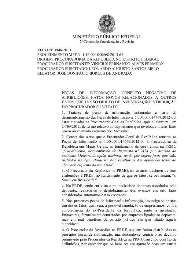 MINISTÉRIO PÚBLICO FEDERAL 2ª Câmara de Coordenação e Revisão VOTO Nº 3946/2013 PROCEDIMENTO MPF N. 1.16.000.000668/2013-6...