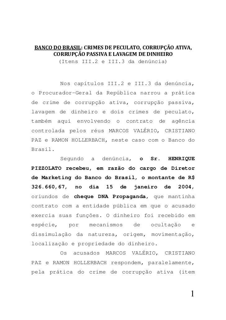 BANCODOBRASIL:CRIMESDEPECULATO,CORRUPÇÃOATIVA,      CORRUPÇÃOPASSIVAELAVAGEMDEDINHEIRO       (Itens III.2 e ...