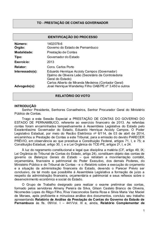 TO - PRESTAÇÃO DE CONTAS GOVERNADOR IDENTIFICAÇÃO DO PROCESSO Número: 1402078-6 Órgão: Governo do Estado de Pernambuco Mod...