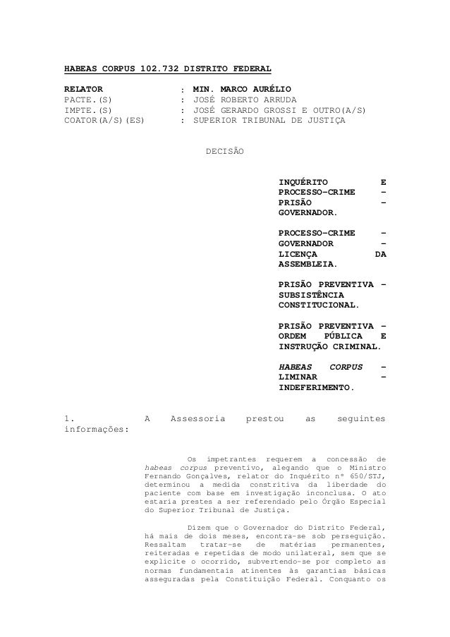 HABEAS CORPUS 102.732 DISTRITO FEDERALRELATOR               :   MIN. MARCO AURÉLIOPACTE.(S)             :   JOSÉ ROBERTO A...
