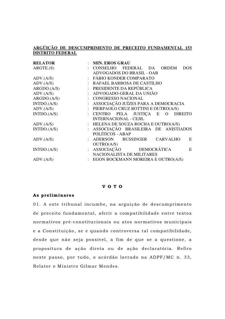 ARGÜIÇÃO DE DESCUMPRIMENTO DE PRECEITO FUNDAMENTAL 153 DISTRITO FEDERAL  RELATOR              : MIN. EROS GRAU ARGTE.(S)  ...