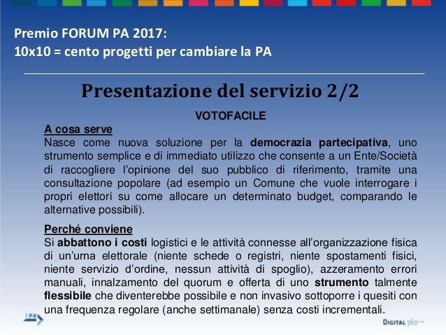 Premio FORUM PA 2017: 10x10 = cento progetti per cambiare la PA Presentazione del servizio 2/2 VOTOFACILE A cosa serve Nas...